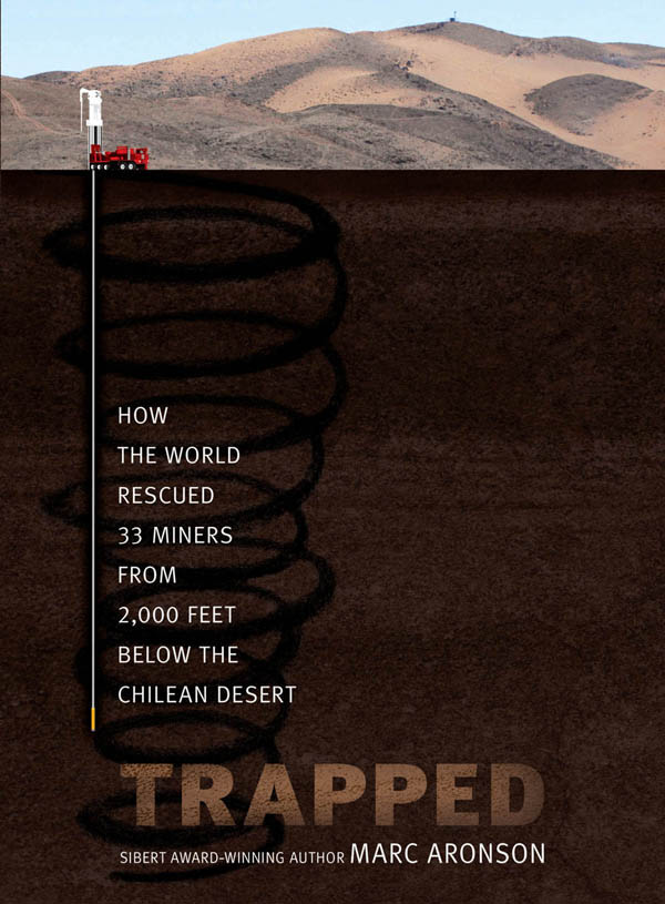 """Trapped: How the World Rescued 33 Miners From 2,000 Feet Below"